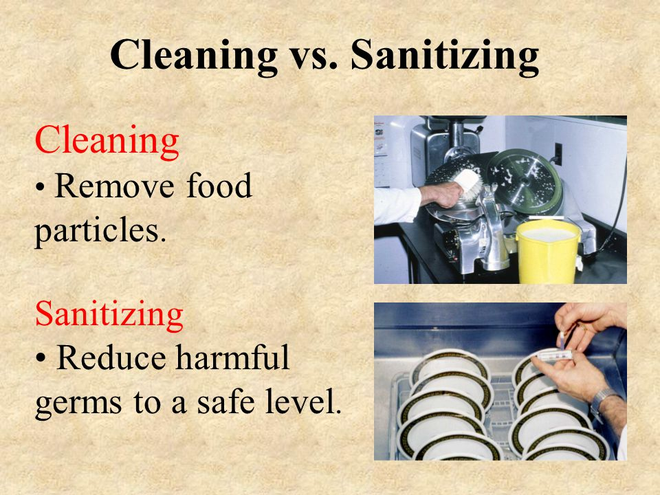 Cleaning vs. Sanitizing
