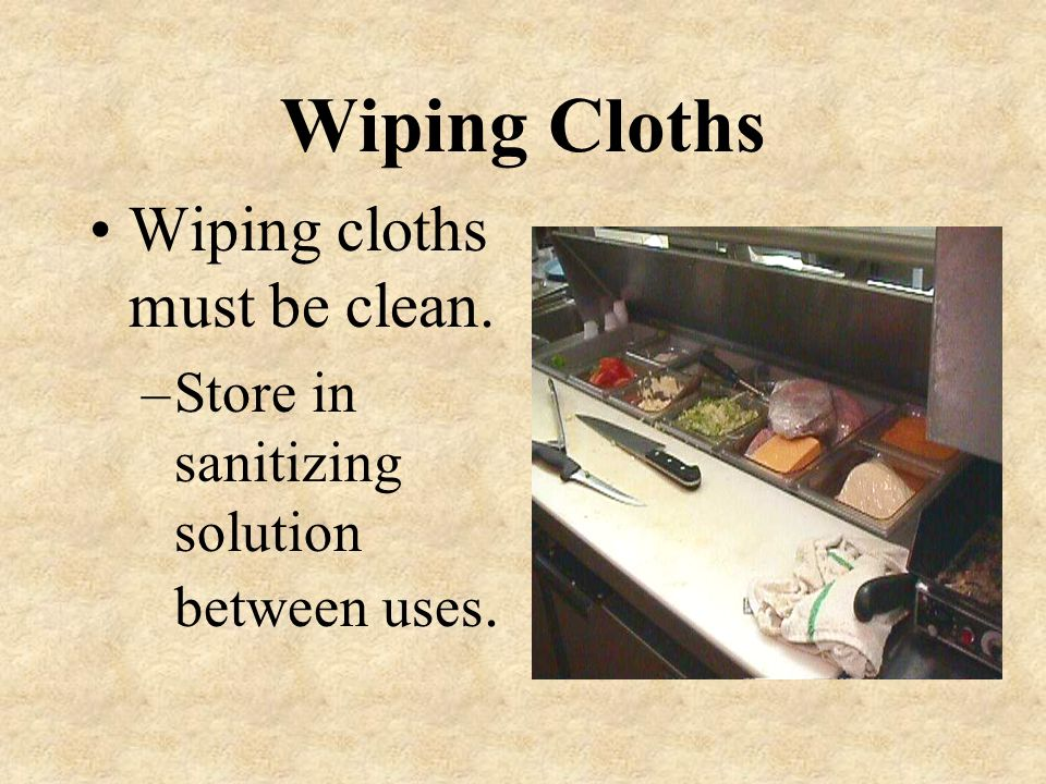 Wiping Cloths Wiping cloths must be clean.