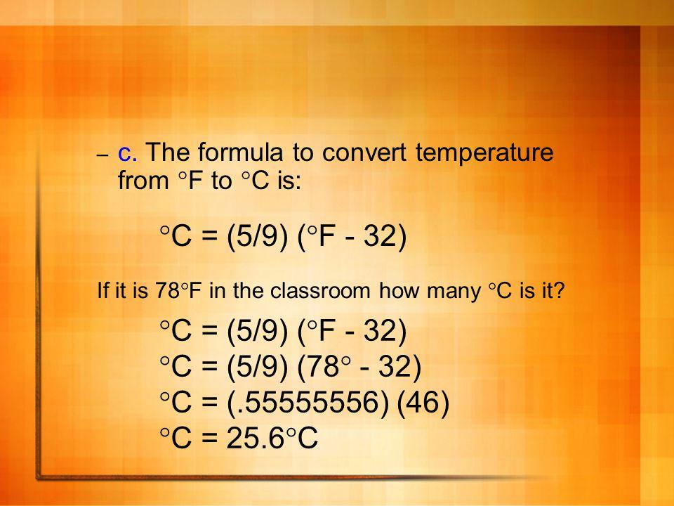 C = (5/9) (F - 32) C = (5/9) (F - 32) C = (5/9) (78 - 32)
