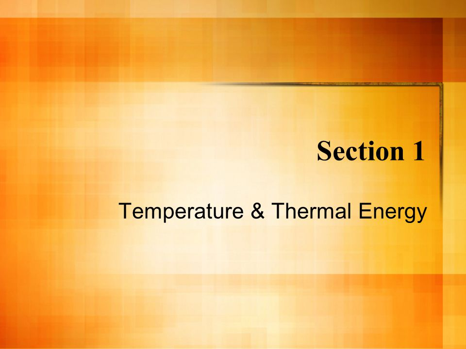 Temperature & Thermal Energy