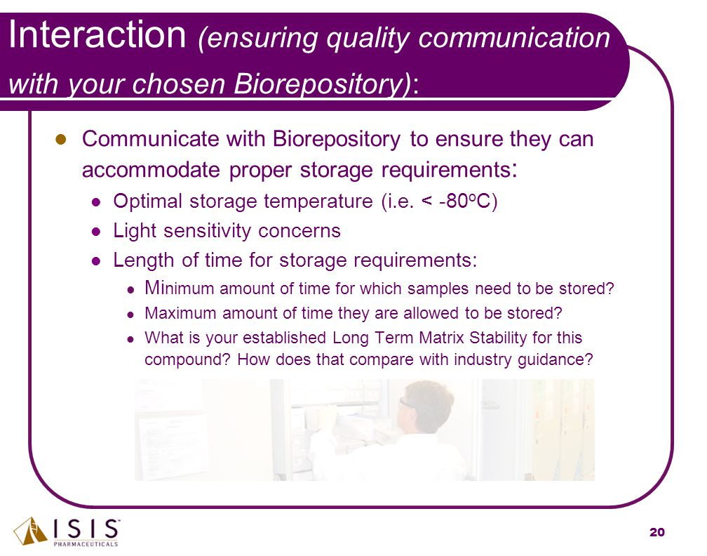 Interaction (ensuring quality communication with your chosen Biorepository):