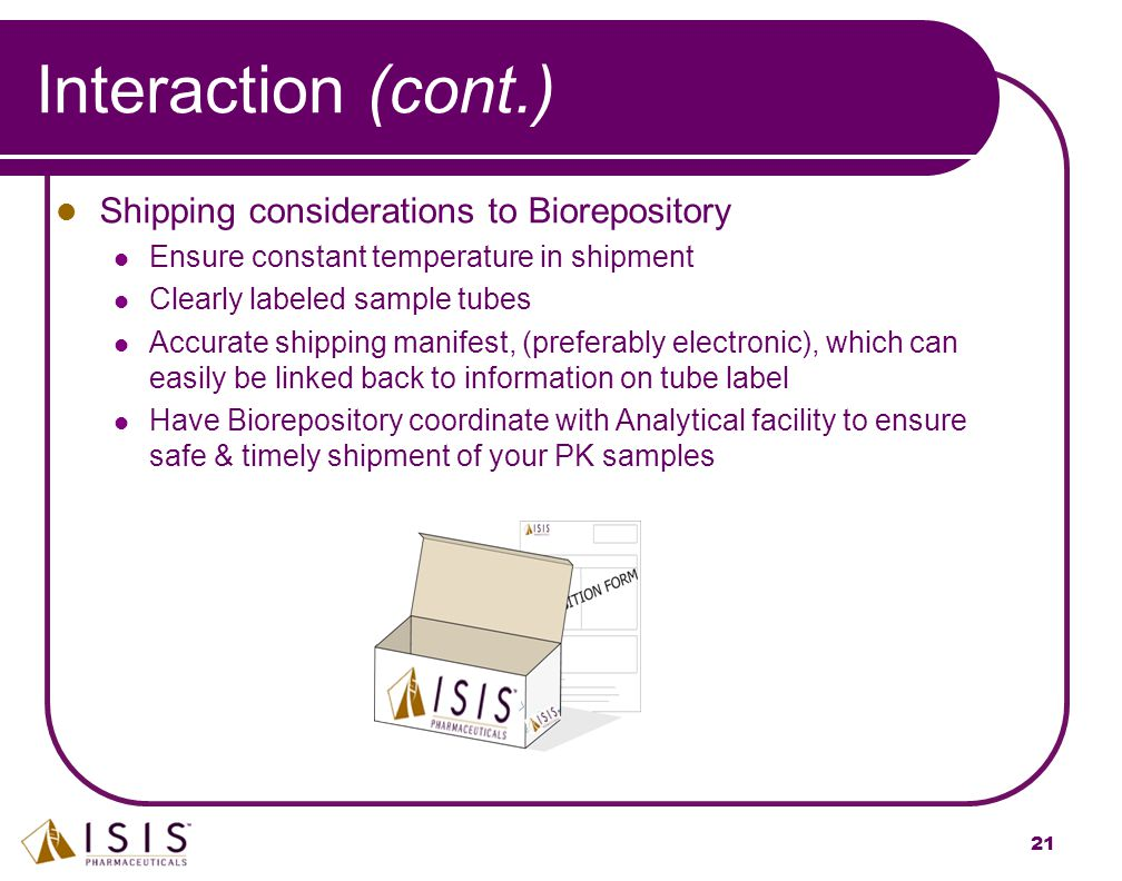 Interaction (cont.) Shipping considerations to Biorepository