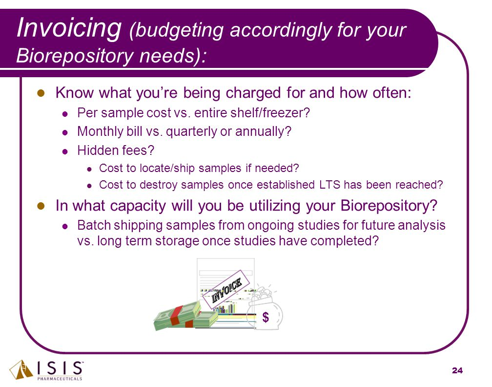 Invoicing (budgeting accordingly for your Biorepository needs):