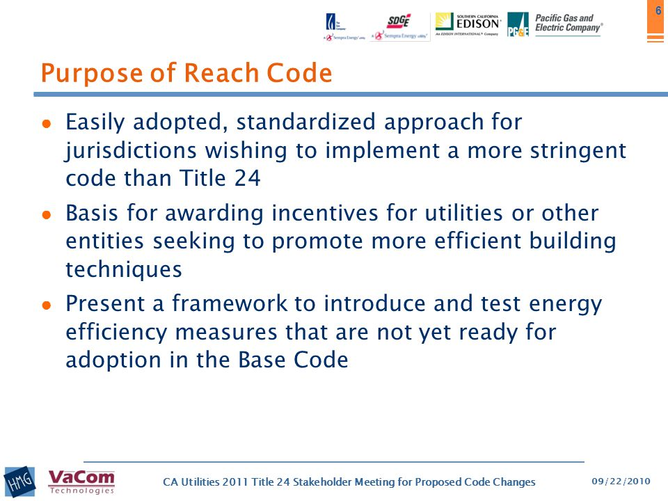 Purpose of Reach Code Easily adopted, standardized approach for jurisdictions wishing to implement a more stringent code than Title 24.