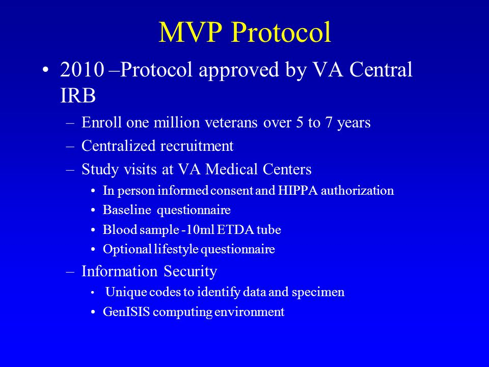 MVP Protocol 2010 –Protocol approved by VA Central IRB