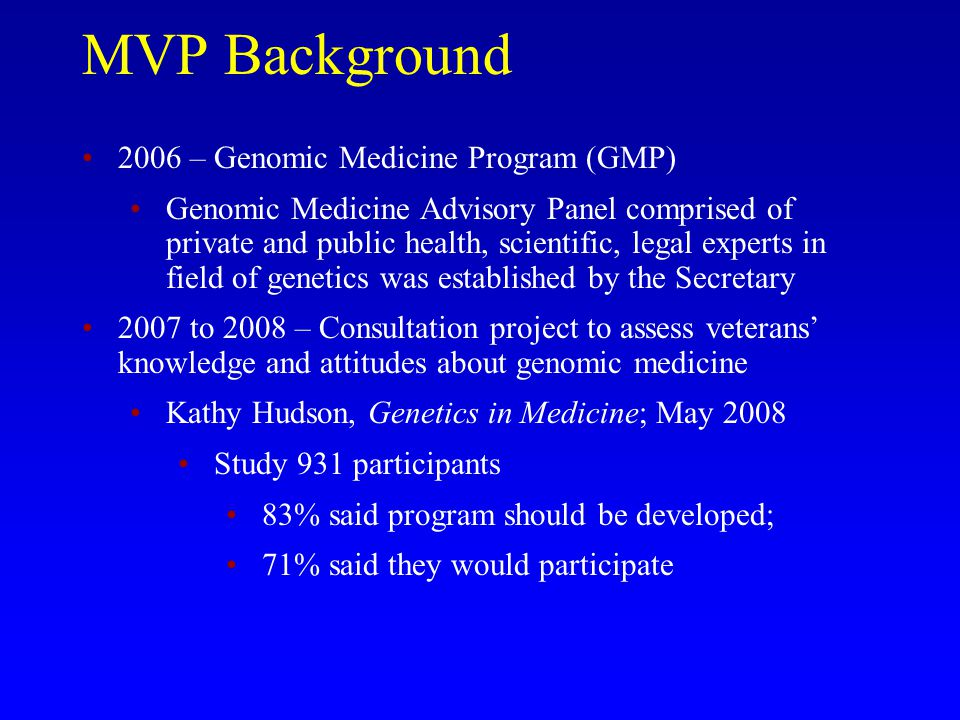MVP Background 2006 – Genomic Medicine Program (GMP)