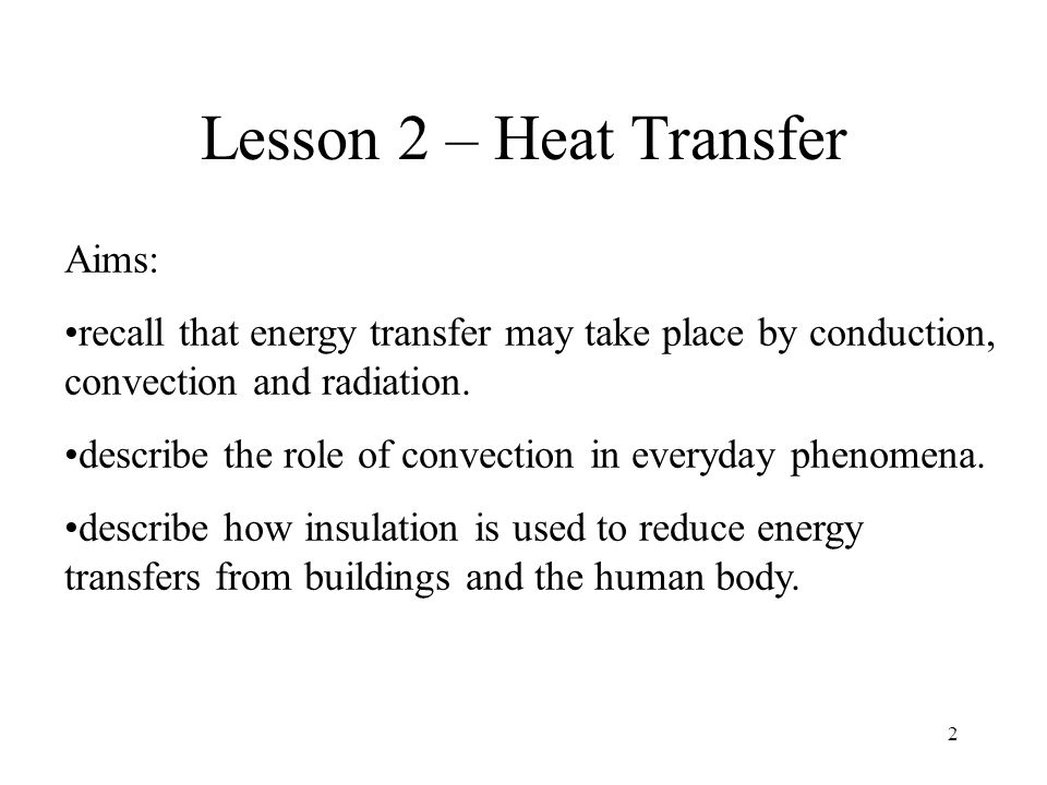 Lesson 2 – Heat Transfer Aims: