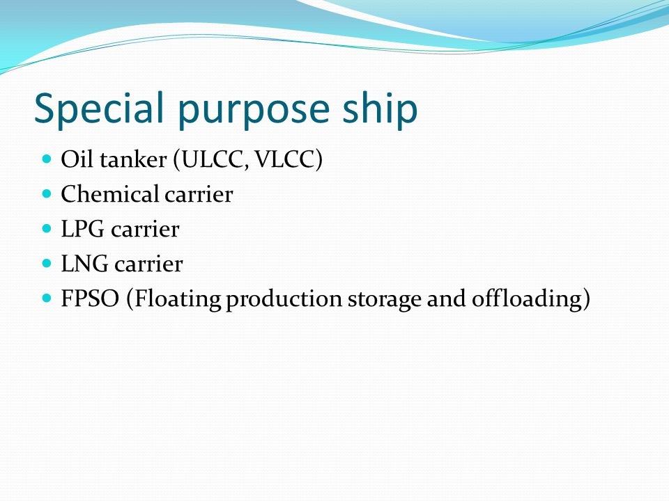 Special purpose ship Oil tanker (ULCC, VLCC) Chemical carrier