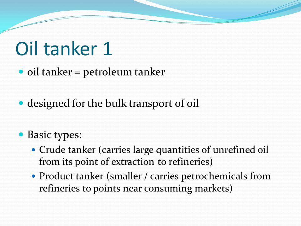 Oil tanker 1 oil tanker = petroleum tanker