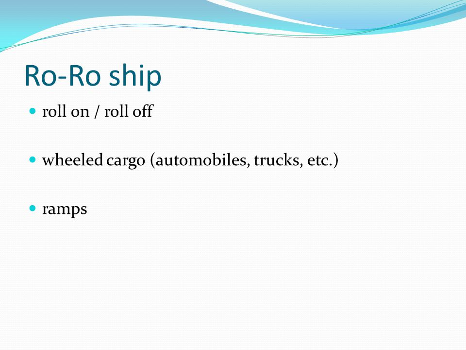 Ro-Ro ship roll on / roll off