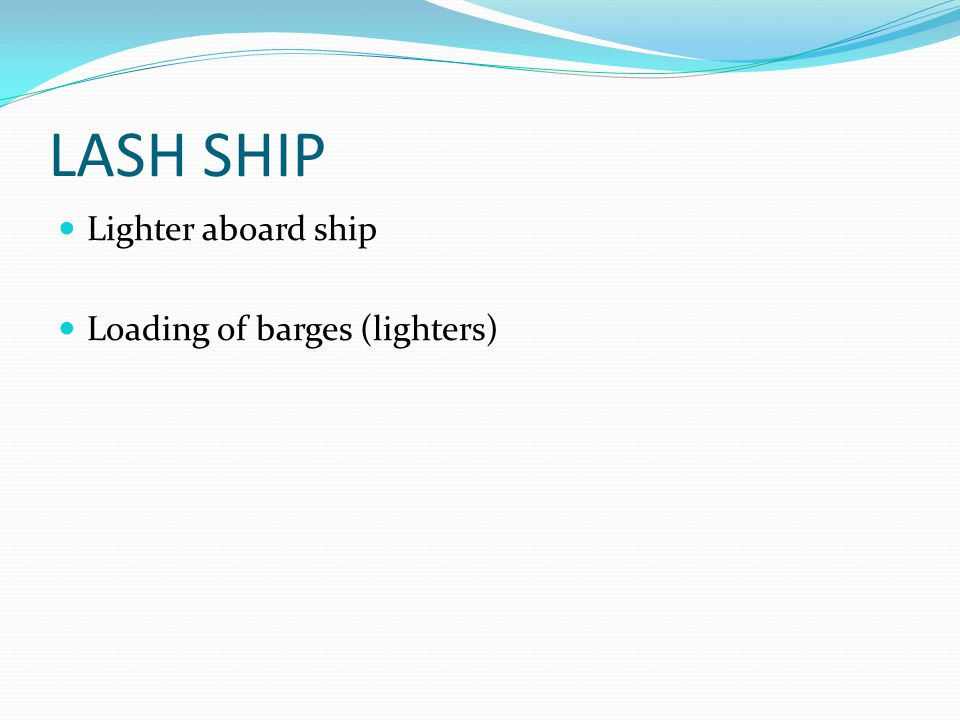 LASH SHIP Lighter aboard ship Loading of barges (lighters)