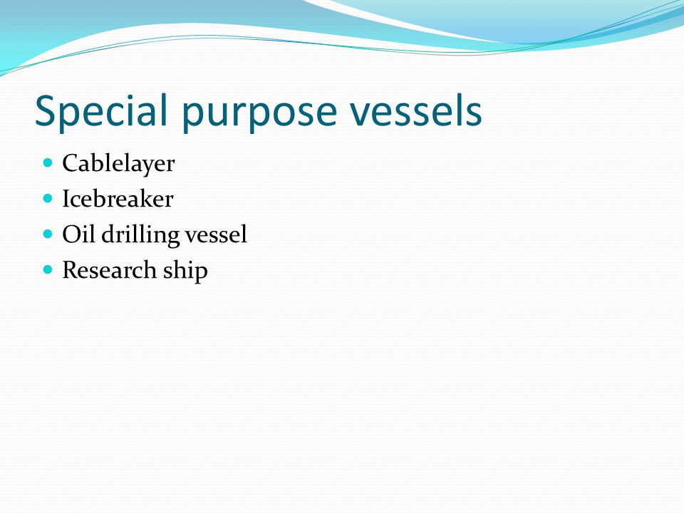 Special purpose vessels