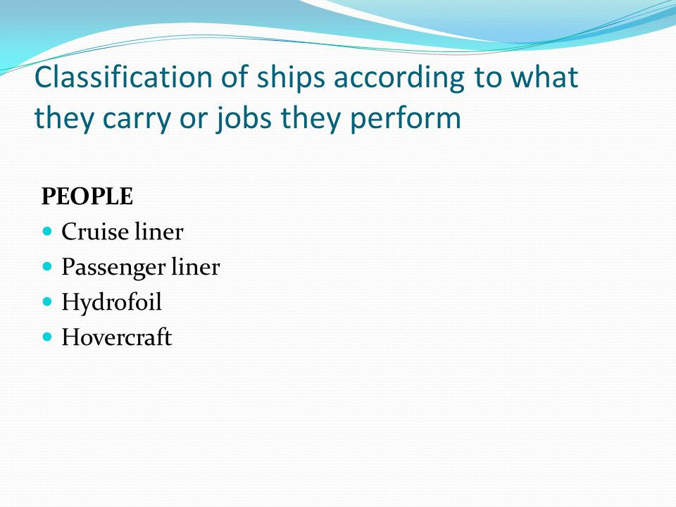 Classification of ships according to what they carry or jobs they perform