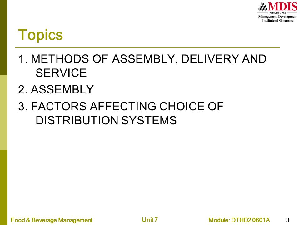 Topics 1. METHODS OF ASSEMBLY, DELIVERY AND SERVICE 2. ASSEMBLY