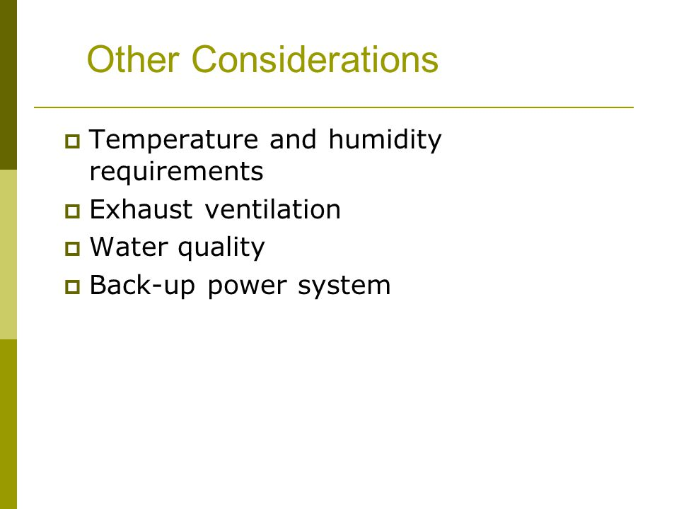 Other Considerations Temperature and humidity requirements