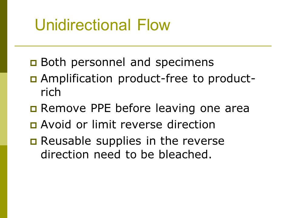 Unidirectional Flow Both personnel and specimens