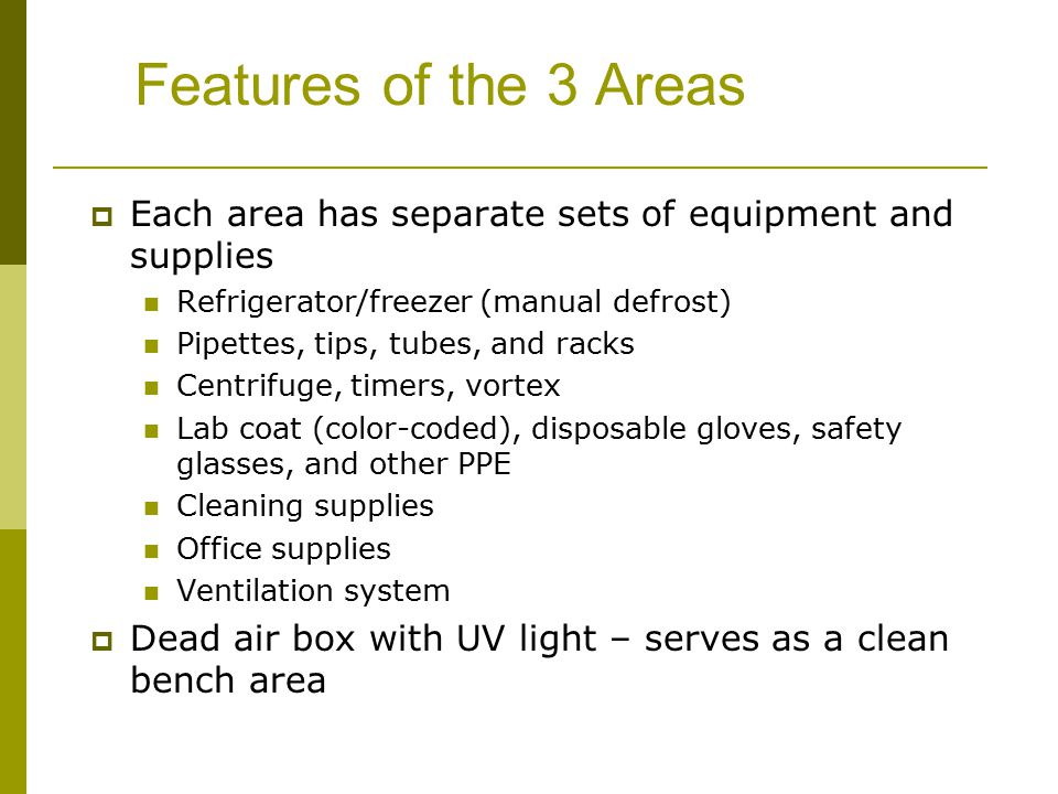 Features of the 3 Areas Each area has separate sets of equipment and supplies. Refrigerator/freezer (manual defrost)