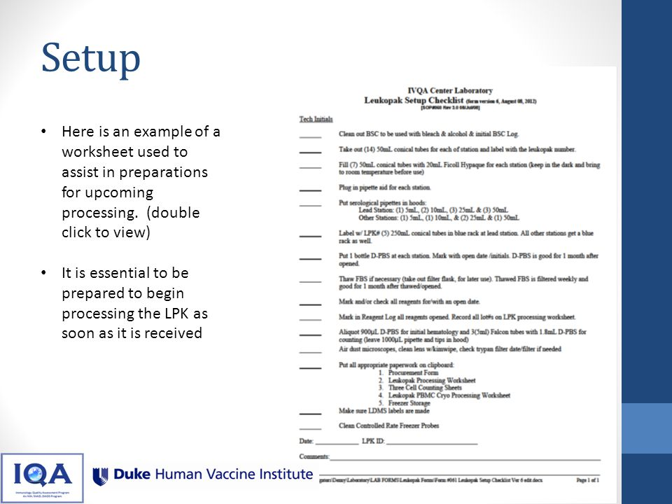 Setup Here is an example of a worksheet used to assist in preparations for upcoming processing. (double click to view)