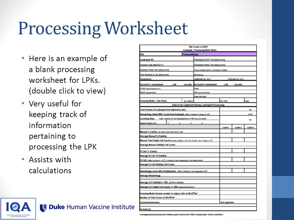 Processing Worksheet Here is an example of a blank processing worksheet for LPKs. (double click to view)