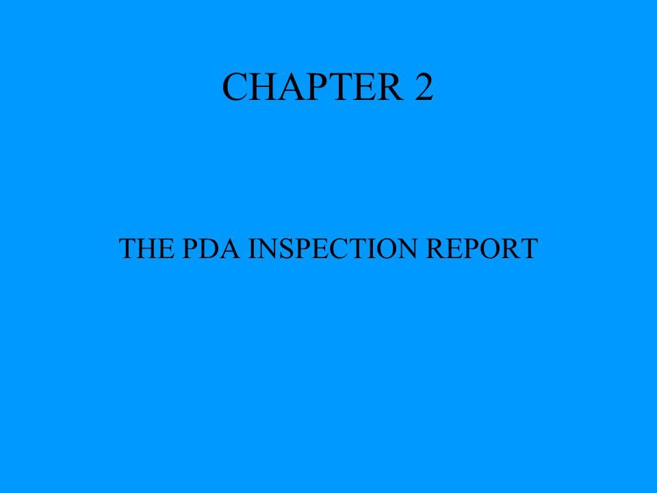 THE PDA INSPECTION REPORT