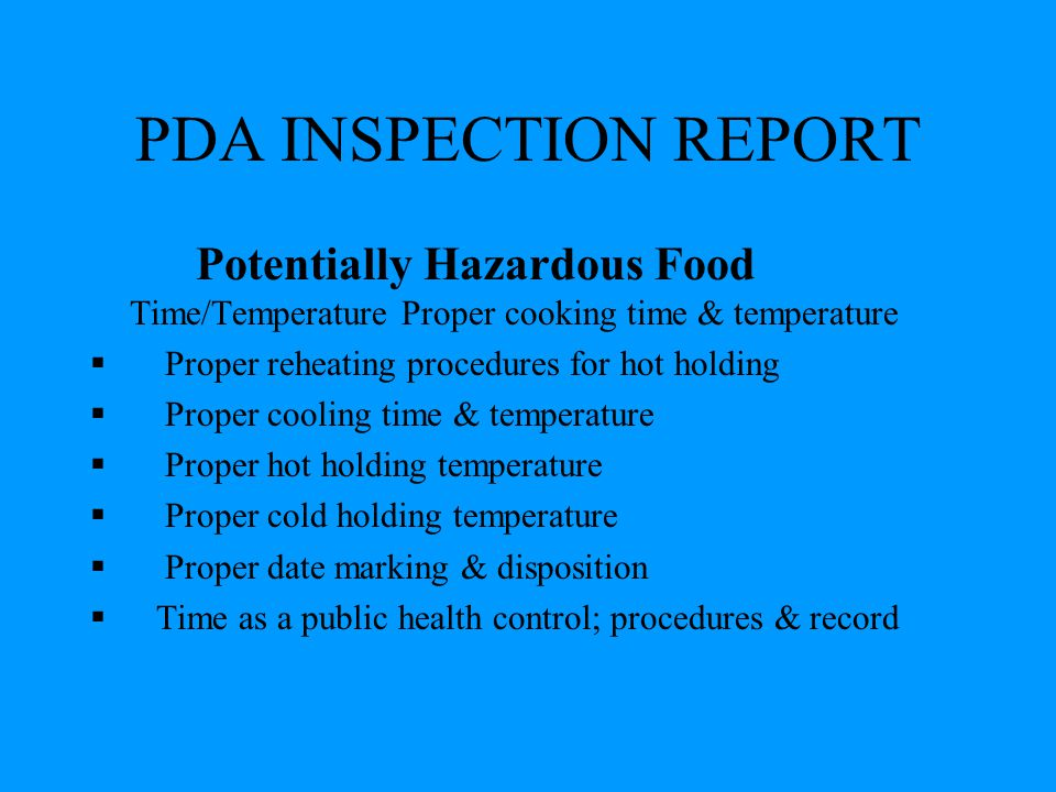 PDA INSPECTION REPORT Potentially Hazardous Food Time/Temperature Proper cooking time & temperature.