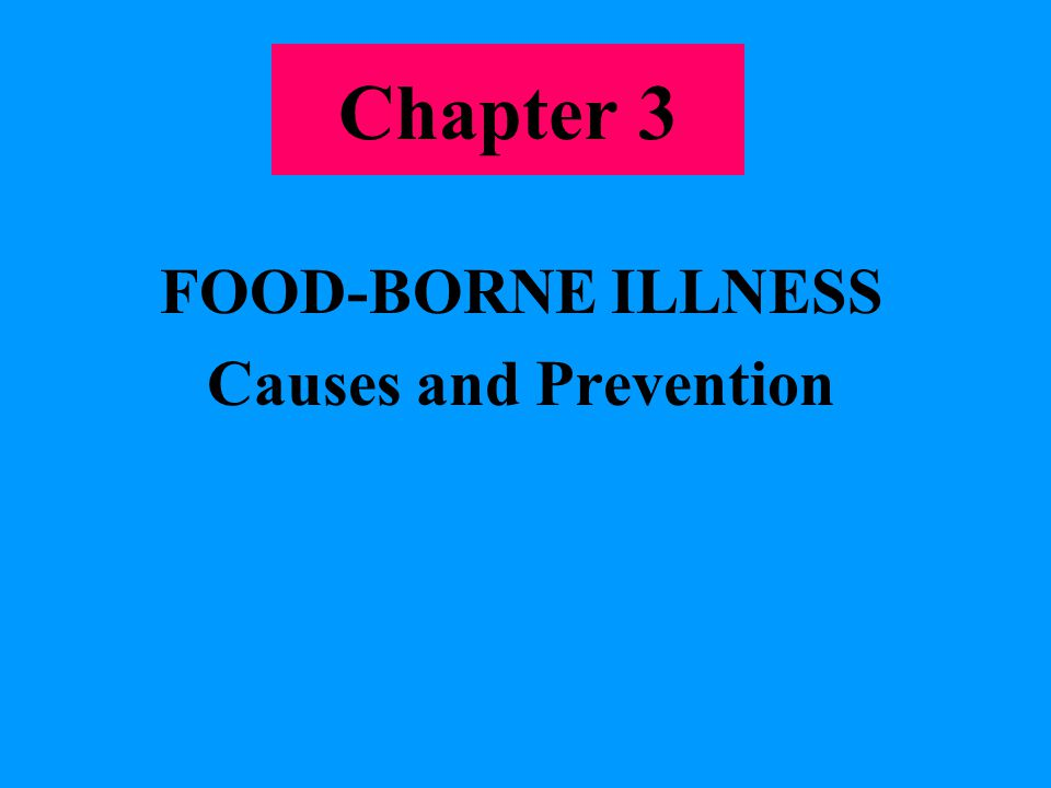 FOOD-BORNE ILLNESS Causes and Prevention