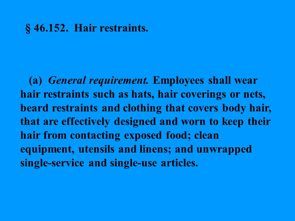 § 46.152. Hair restraints.