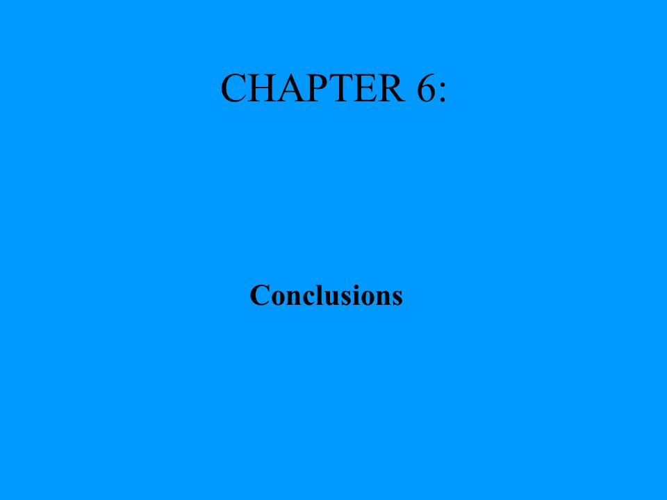 CHAPTER 6: Conclusions