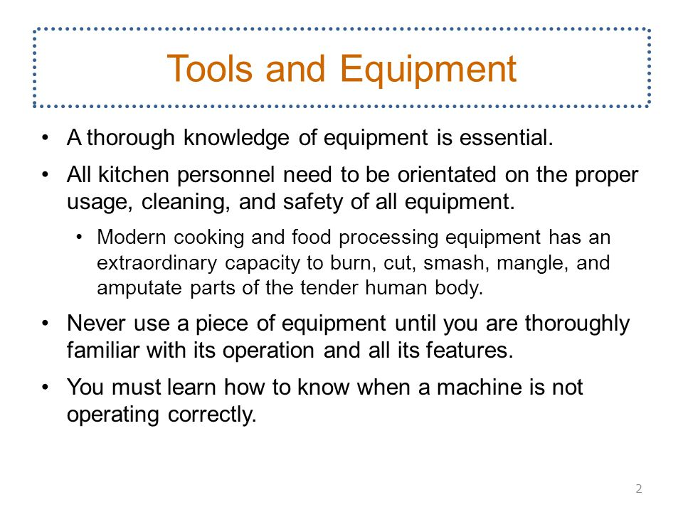 Tools and Equipment A thorough knowledge of equipment is essential.