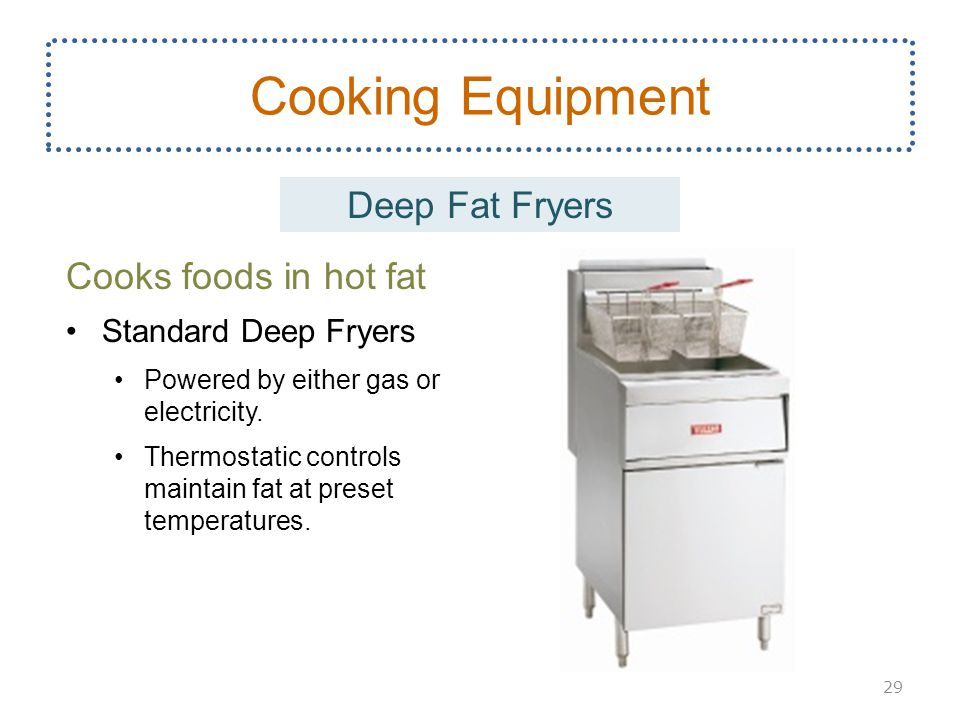 Cooking Equipment Deep Fat Fryers Cooks foods in hot fat