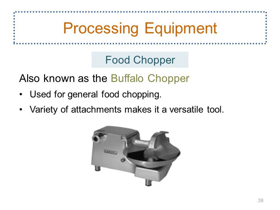Processing Equipment Food Chopper Also known as the Buffalo Chopper