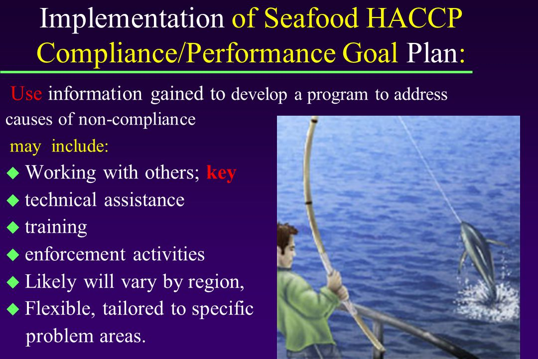 Implementation of Seafood HACCP Compliance/Performance Goal Plan: