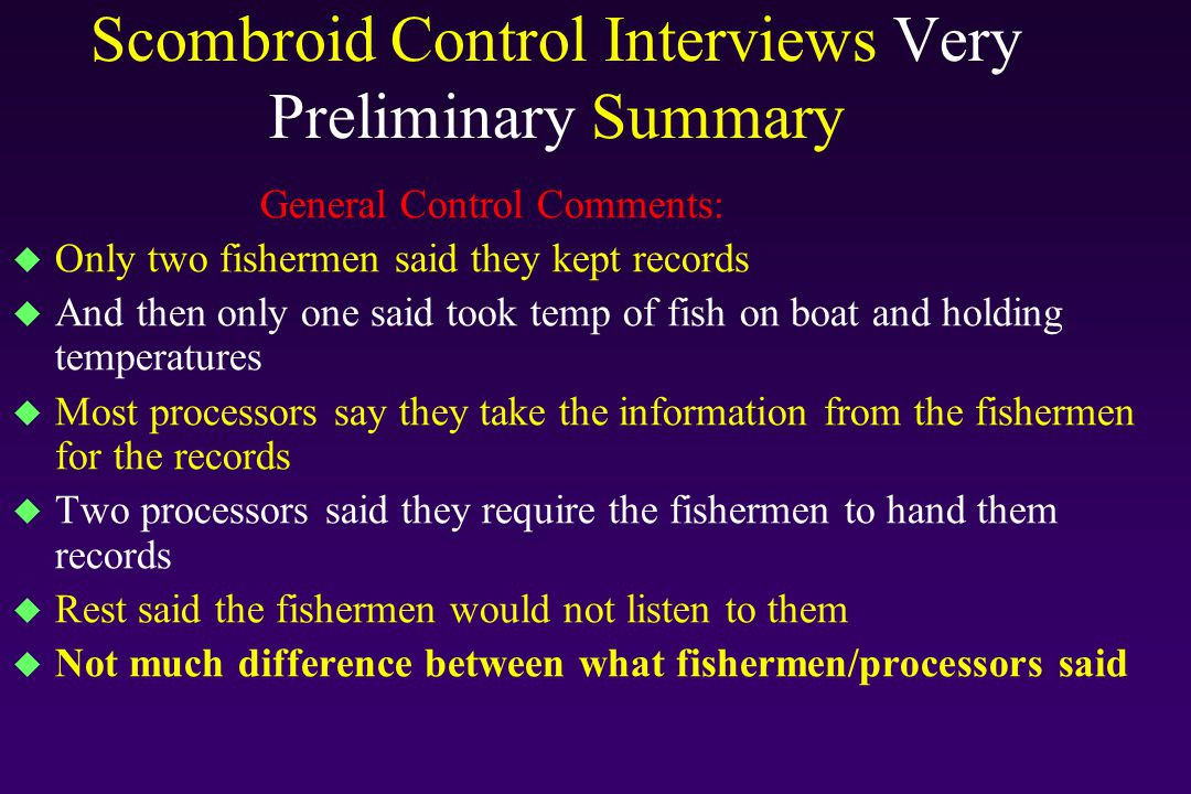 Scombroid Control Interviews Very Preliminary Summary