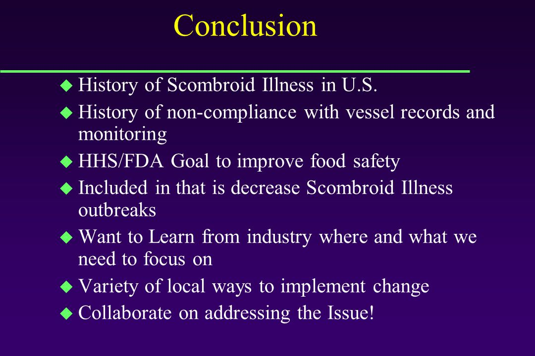 Conclusion History of Scombroid Illness in U.S.