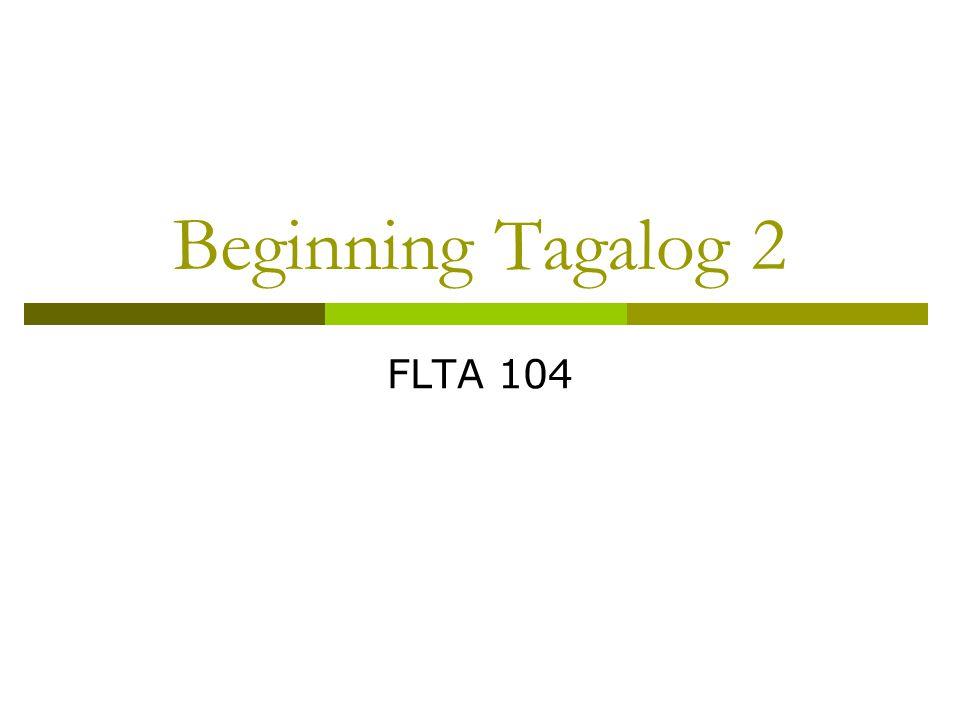 Beginning Tagalog 2 FLTA 104
