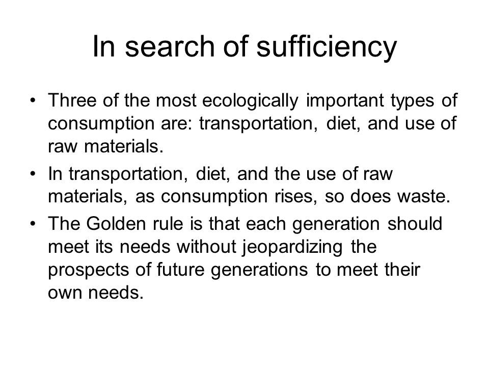In search of sufficiency
