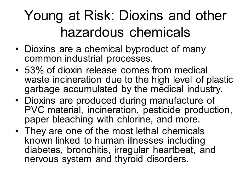 Young at Risk: Dioxins and other hazardous chemicals