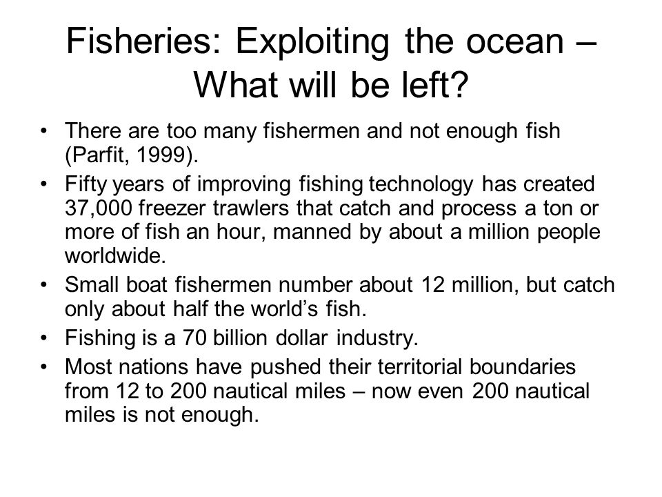 Fisheries: Exploiting the ocean – What will be left