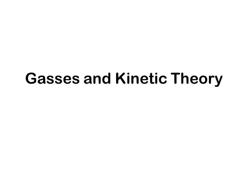 Gasses and Kinetic Theory