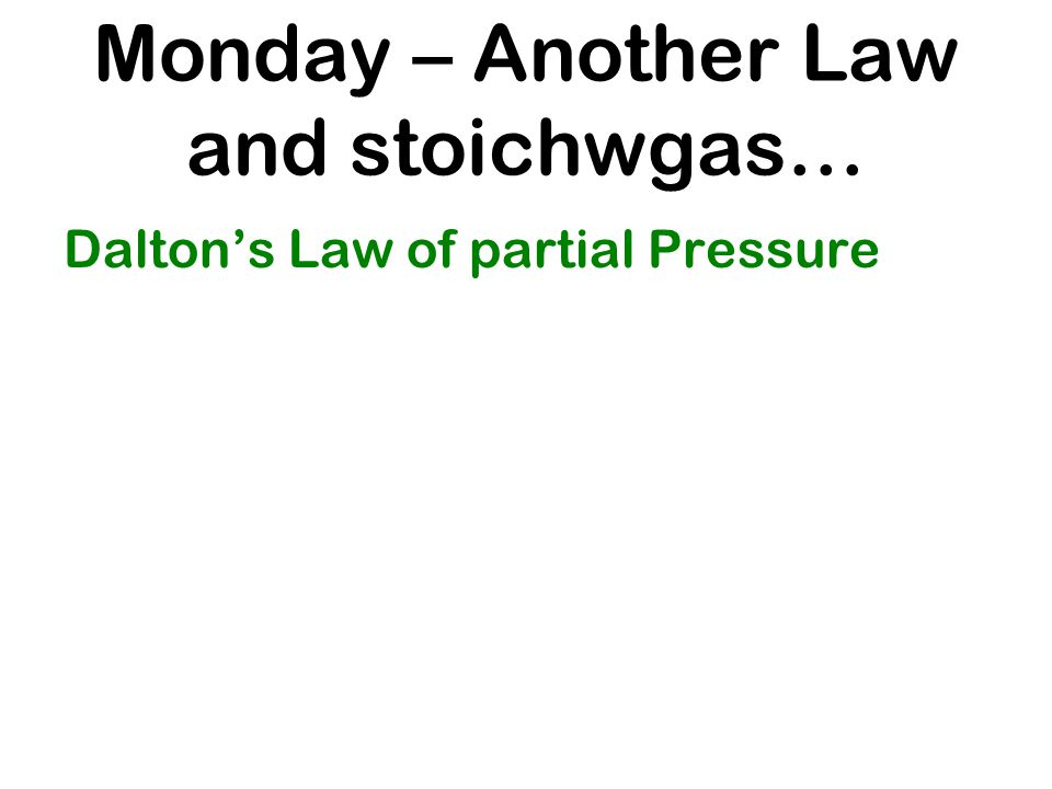 Monday – Another Law and stoichwgas…