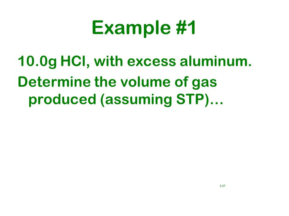 Example #1 10.0g HCl, with excess aluminum.