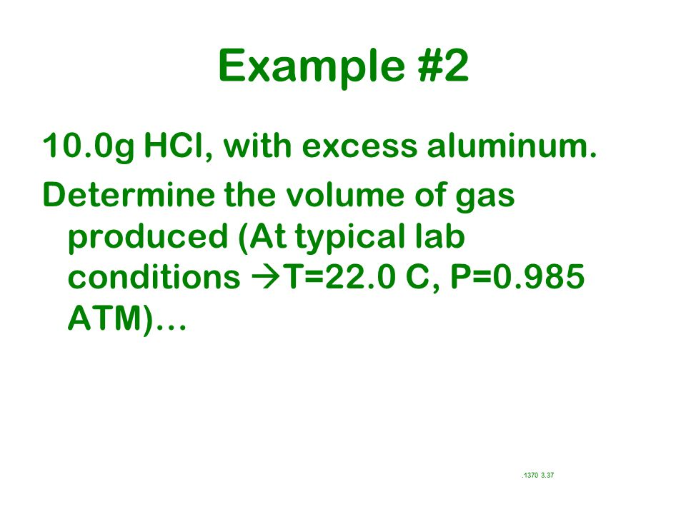 Example #2 10.0g HCl, with excess aluminum.