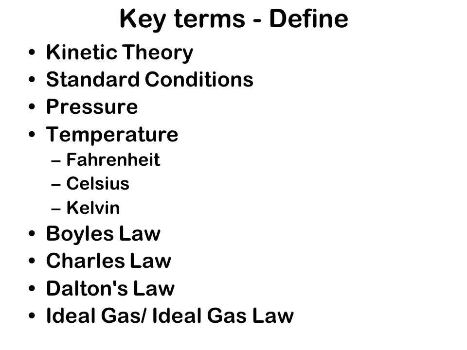Key terms - Define Kinetic Theory Standard Conditions Pressure