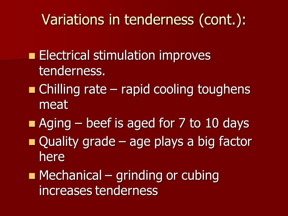 Variations in tenderness (cont.):