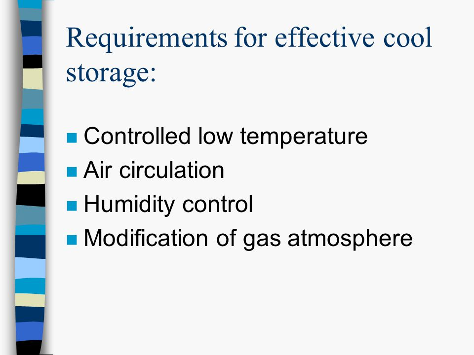Requirements for effective cool storage: