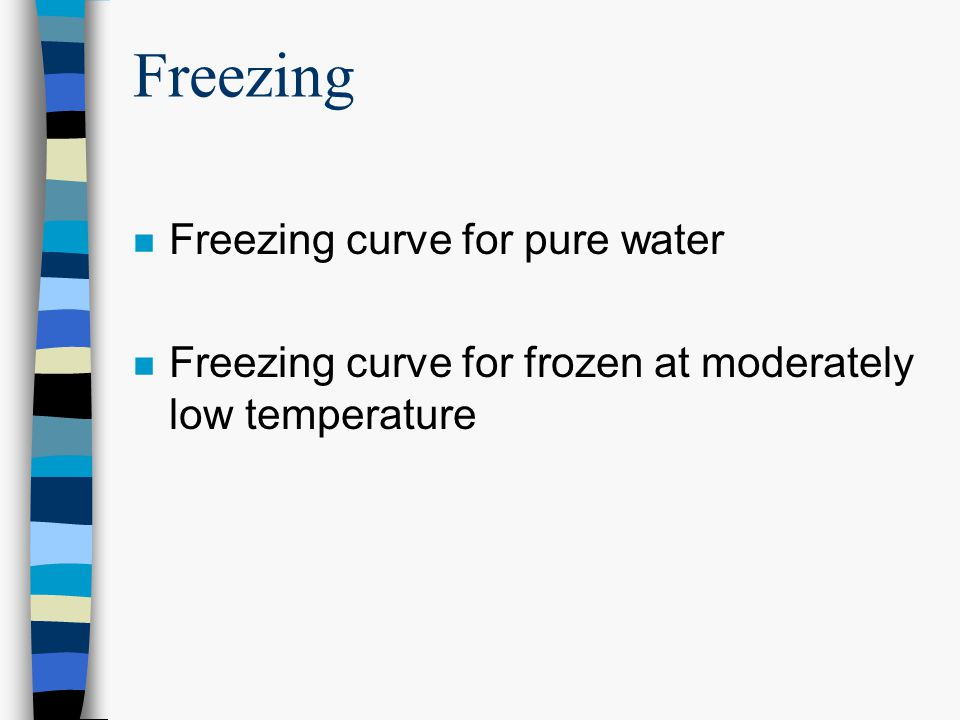 Freezing Freezing curve for pure water