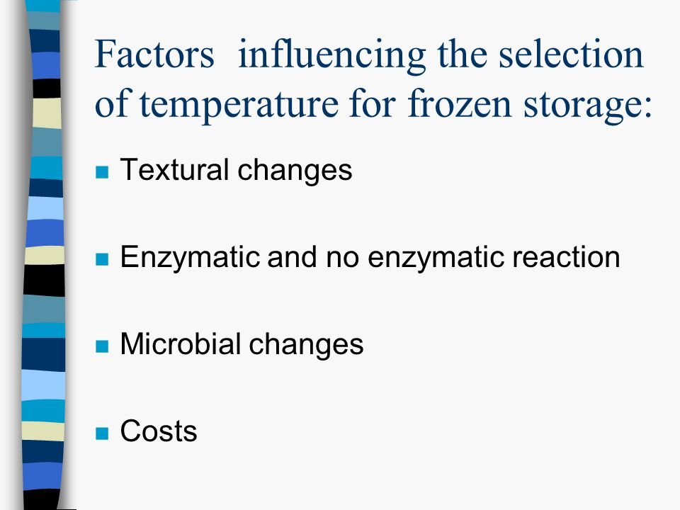 Factors influencing the selection of temperature for frozen storage:
