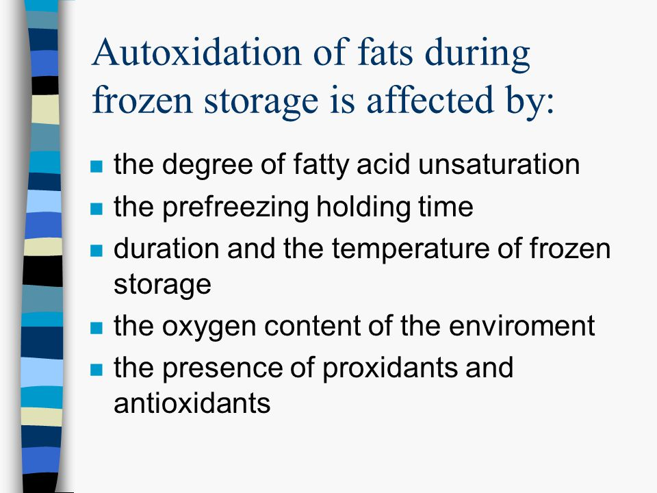 Autoxidation of fats during frozen storage is affected by: