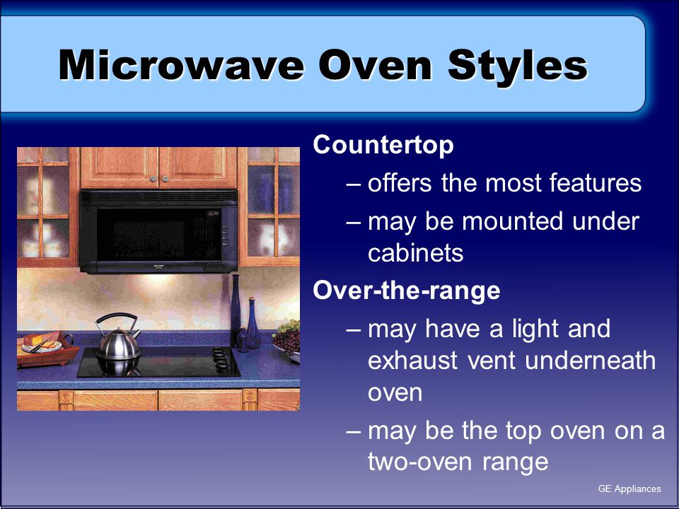 Microwave Oven Styles Countertop offers the most features