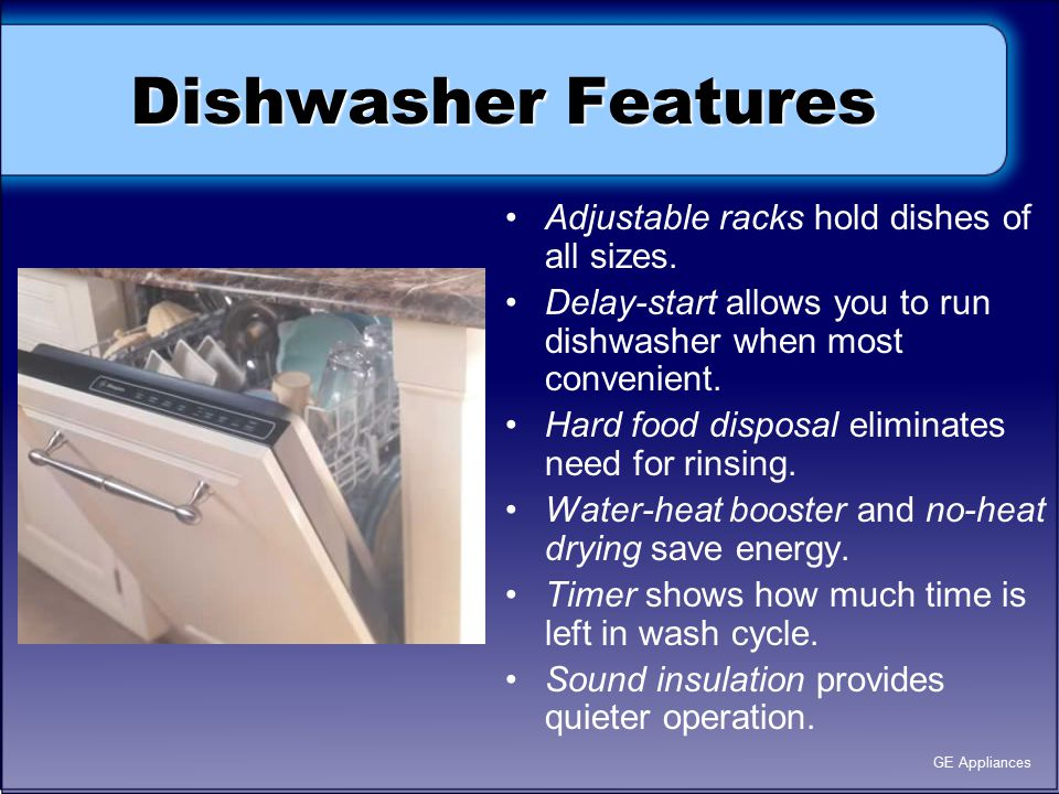 Dishwasher Features Adjustable racks hold dishes of all sizes.